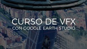 Minicurso de VFX con Google Earth Studio
