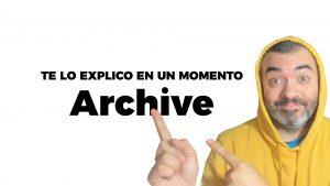 ¿Qué son los ARCHIVE o ARCHIVE.php de WordPress?