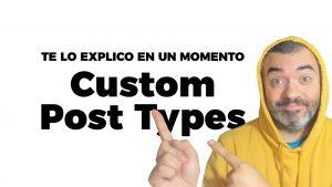 ¿Qué son y cómo crear CUSTOM POST TYPES o tipos de entrada personalizada en WordPress?