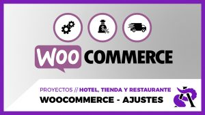 WooCommerce - Ajustes básicos, configuración, impuestos y envíos