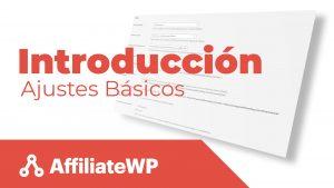 AffiliateWP - Introducción y ajustes básicos