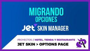 Utiliza Jet Skin Manager para migrar el panel de opciones del cliente