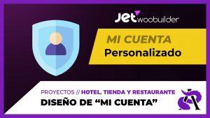 """Diseño de la página """"Mi Cuenta"""" con Jet WooBuilder"""