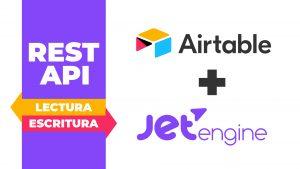 AirTable y Jet Engine - Lectura y escritura de datos vía REST API