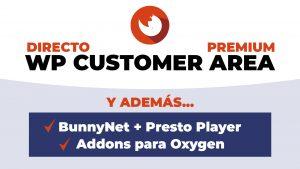 WP Customer Area, Addons de Oxygen, BunnyNet y Presto Player - Directo