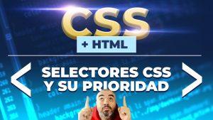Selectores CSS y su prioridad