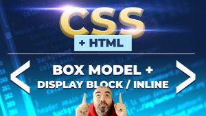 BOX MODEL + Display Block, Inline, Inline-Block y Box Sizing